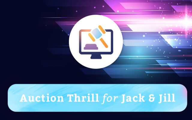 Auction Thrill for Jack & Jill